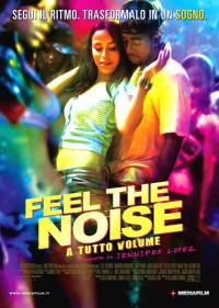 Feel The Noise – A Tutto Volume (2007)