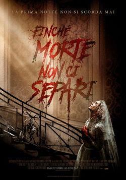 locandina del film FINCHE' MORTE NON CI SEPARI (2019)