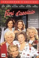 locandina del film FIORI D'ACCIAIO