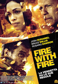 locandina del film FIRE WITH FIRE