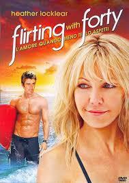 locandina del film FLIRTING WITH FORTY - L'AMORE QUANDO MENO TE LO ASPETTI