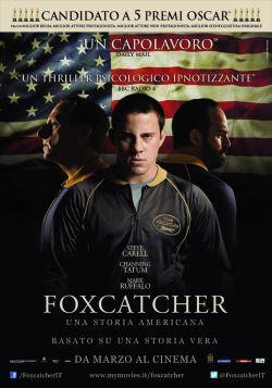locandina del film FOXCATCHER - UNA STORIA AMERICANA