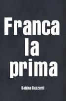 locandina del film FRANCA, LA PRIMA