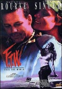 locandina del film F.T.W. - FUCK THE WORLD