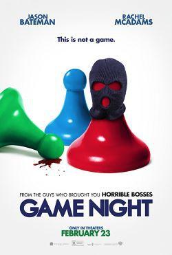 locandina del film GAME NIGHT - INDOVINA CHI MUORE STASERA?