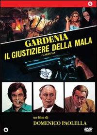 Gardenia – Il Giustiziere Della Mala (1979)