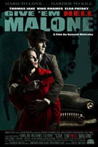 locandina del film GIVE 'EM HELL, MALONE