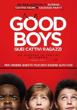 locandina del film GOOD BOYS - QUEI CATTIVI RAGAZZI