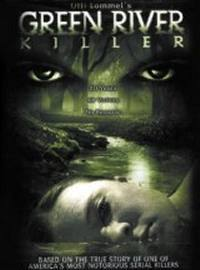locandina del film GREEN RIVER KILLER