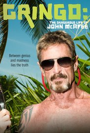 locandina del film GRINGO: THE DANGEROUS LIFE OF JOHN MCAFEE