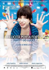 locandina del film HAPPY GO LUCKY - LA FELICITA' PORTA FORTUNA