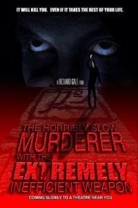 locandina del film THE HORRIBLY SLOW MURDERER WITH THE EXTREMELY INEFFICIENT WEAPON