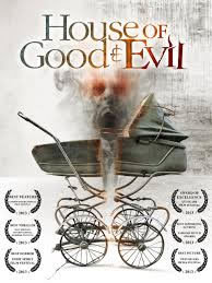 locandina del film HOUSE OF GOOD AND EVIL