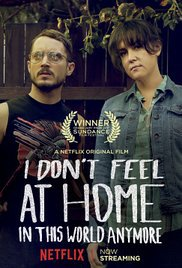 locandina del film I DON'T FEEL AT HOME IN THIS WORLD ANYMORE