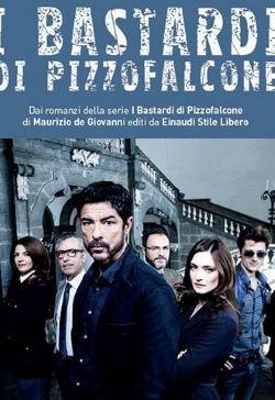 locandina del film I BASTARDI DI PIZZOFALCONE - STAGIONE 1