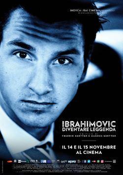 locandina del film IBRAHIMOVIC: DIVENTARE LEGGENDA