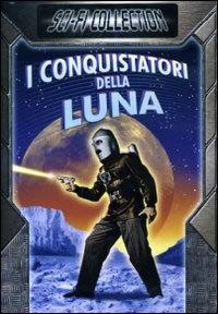 locandina del film I CONQUISTATORI DELLA LUNA
