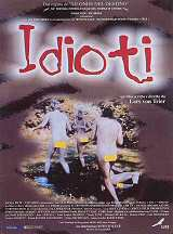 locandina del film IDIOTI