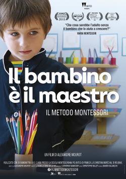 locandina del film IL BAMBINO E' IL MAESTRO - IL METODO MONTESSORI