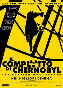 locandina del film IL COMPLOTTO DI CHERNOBYL - THE RUSSIAN WOODPECKER