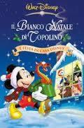 locandina del film IL BIANCO NATALE DI TOPOLINO - E' FESTA IN CASA DISNEY