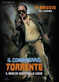 locandina del film IL COMMISSARIO TORRENTE - IL BRACCIO IDIOTA DELLA LEGGE