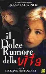 locandina del film IL DOLCE RUMORE DELLA VITA
