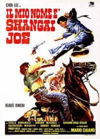 locandina del film IL MIO NOME E' SHANGAI JOE