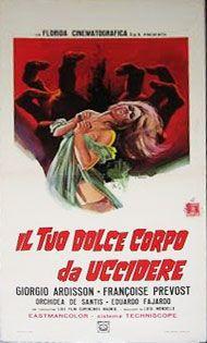 locandina del film IL TUO DOLCE CORPO DA UCCIDERE