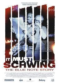 locandina del film IT MUST SCHWING: THE BLUE NOTE STORY