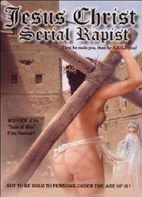 locandina del film JESUS CHRIST: SERIAL RAPIST