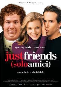 locandina del film JUST FRIENDS - SOLO AMICI