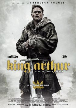 locandina del film KING ARTHUR - IL POTERE DELLA SPADA