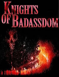 locandina del film KNIGHTS OF BADASSDOM