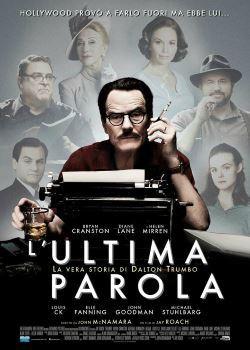locandina del film L'ULTIMA PAROLA - LA VERA STORIA DI DALTON TRUMBO