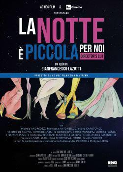 locandina del film LA NOTTE E' PICCOLA PER NOI - DIRECTOR'S CUT