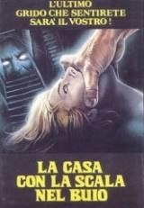 locandina del film LA CASA CON LA SCALA NEL BUIO