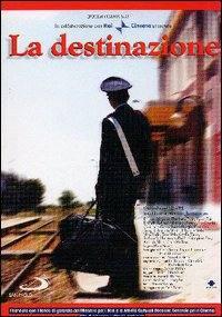 locandina del film LA DESTINAZIONE