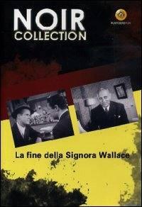 La Fine Della Signora Wallace (1945)