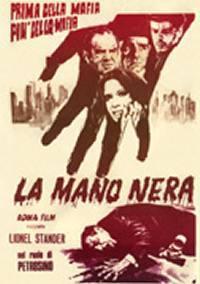 locandina del film LA MANO NERA - PRIMA DELLA MAFIA, PIU' DELLA MAFIA