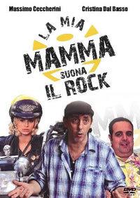 locandina del film LA MIA MAMMA SUONA IL ROCK