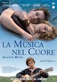 locandina del film LA MUSICA NEL CUORE - AUGUST RUSH