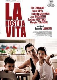 locandina del film LA NOSTRA VITA
