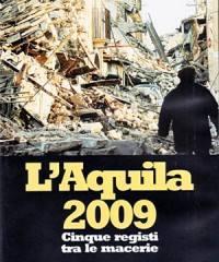 locandina del film L'AQUILA 2009 - CINQUE REGISTI TRA LE MACERIE