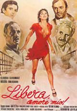 locandina del film LIBERA AMORE MIO!