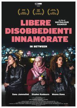 locandina del film LIBERE, DISOBBEDIENTI, INNAMORATE