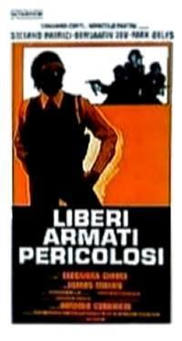 locandina del film LIBERI ARMATI PERICOLOSI