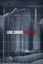 locandina del film LIKE.SHARE.FOLLOW.