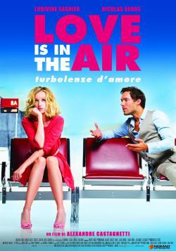 locandina del film LOVE IS IN THE AIR - TURBOLENZE D'AMORE
