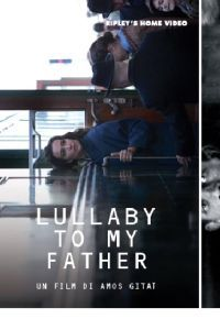 locandina del film LULLABY TO MY FATHER